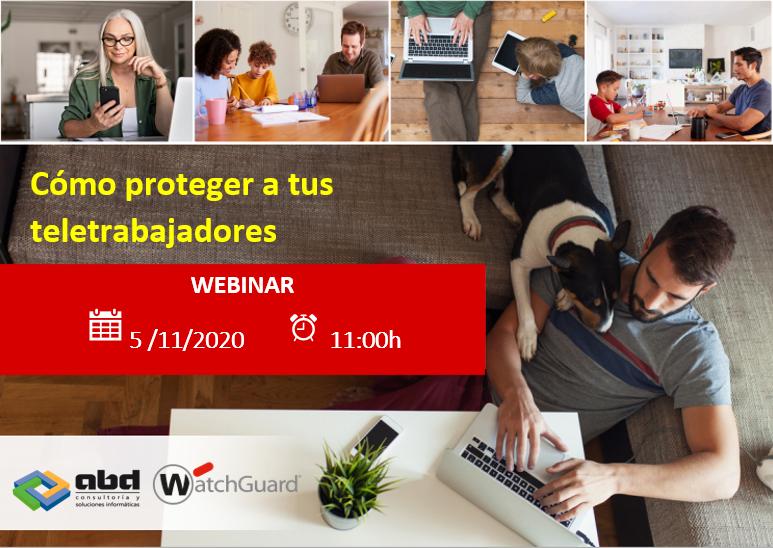 """Inscripción Webinar """"Cómo proteger a tus teletrabajadores"""" Jueves 5 de noviembre a las 11:00h"""
