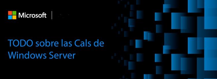 ¿Qué son las CAL de Windows Server? Tipos de CAL