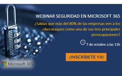 WEBINAR – «Seguridad en Microsoft 365» Próximo 7 de octubre a las 11:00h